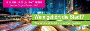 DMT Arena: Wem gehört die Stadt? – Wie wir die Mobilität von morgen gestalten @ HCC